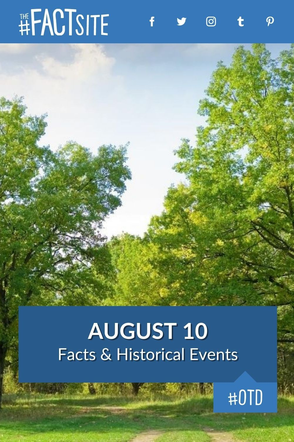 Facts & Historic Events That Happened on August 10