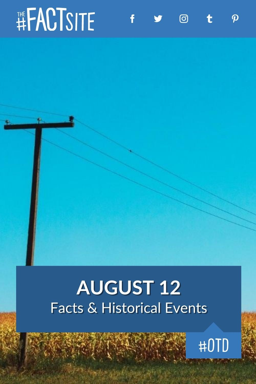 Facts & Historic Events That Happened on August 12