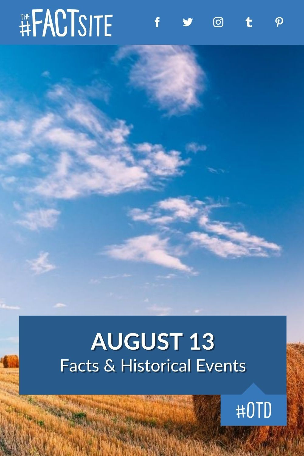 Facts & Historic Events That Happened on August 13