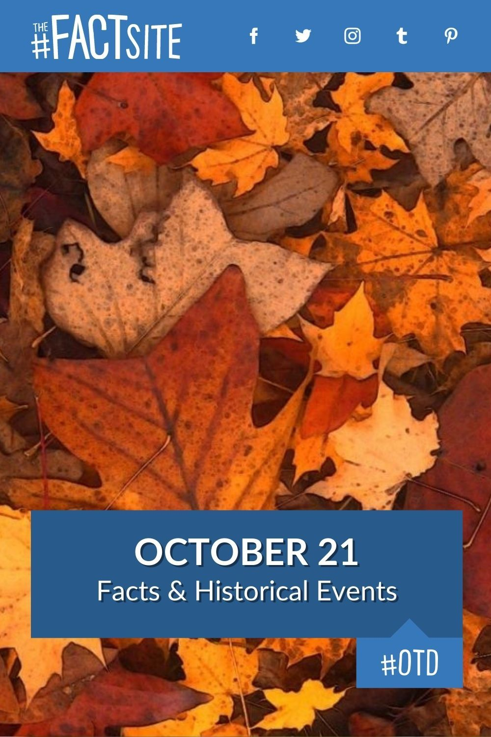 Facts & Historic Events That Happened on October 21