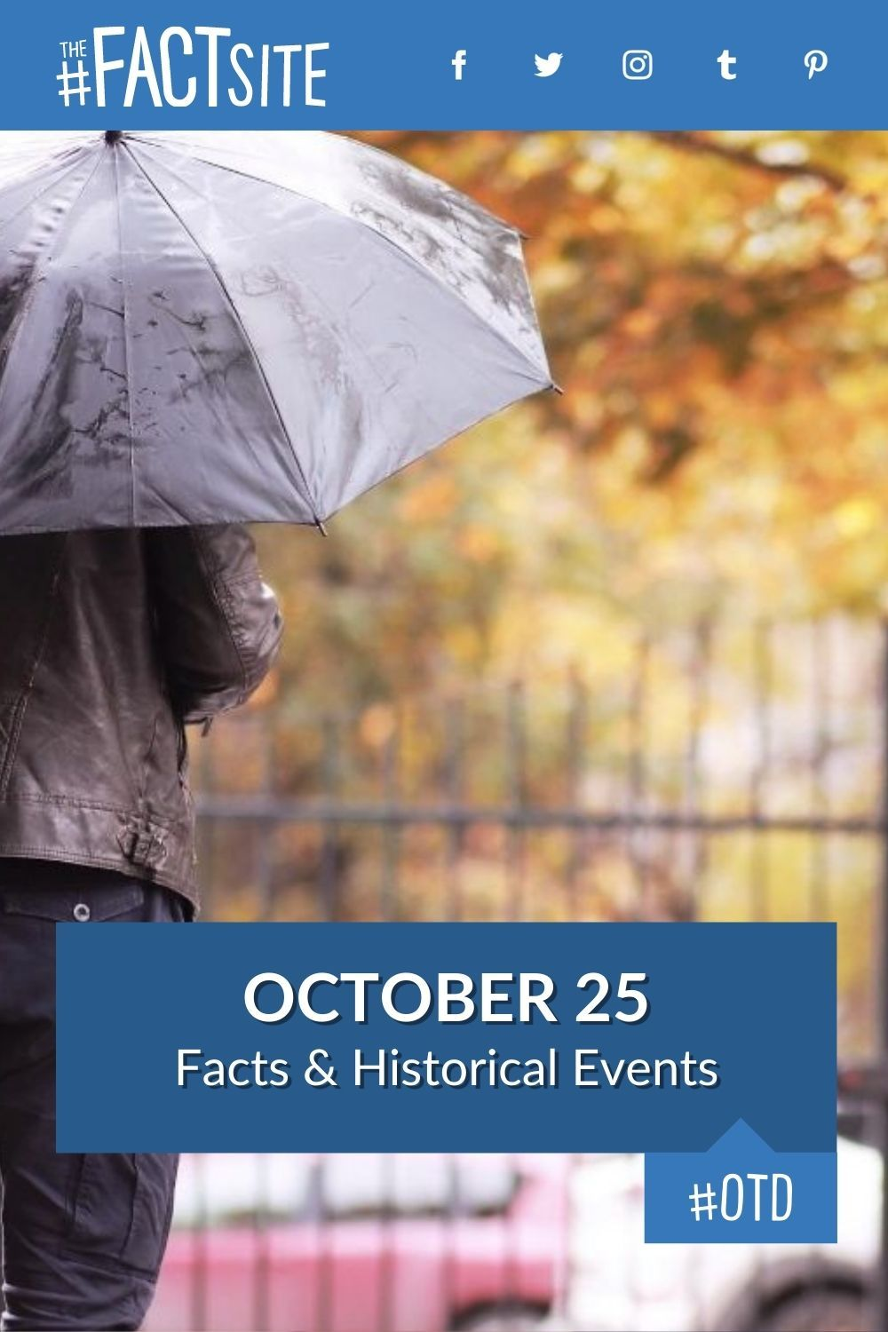 Facts & Historic Events That Happened on October 25