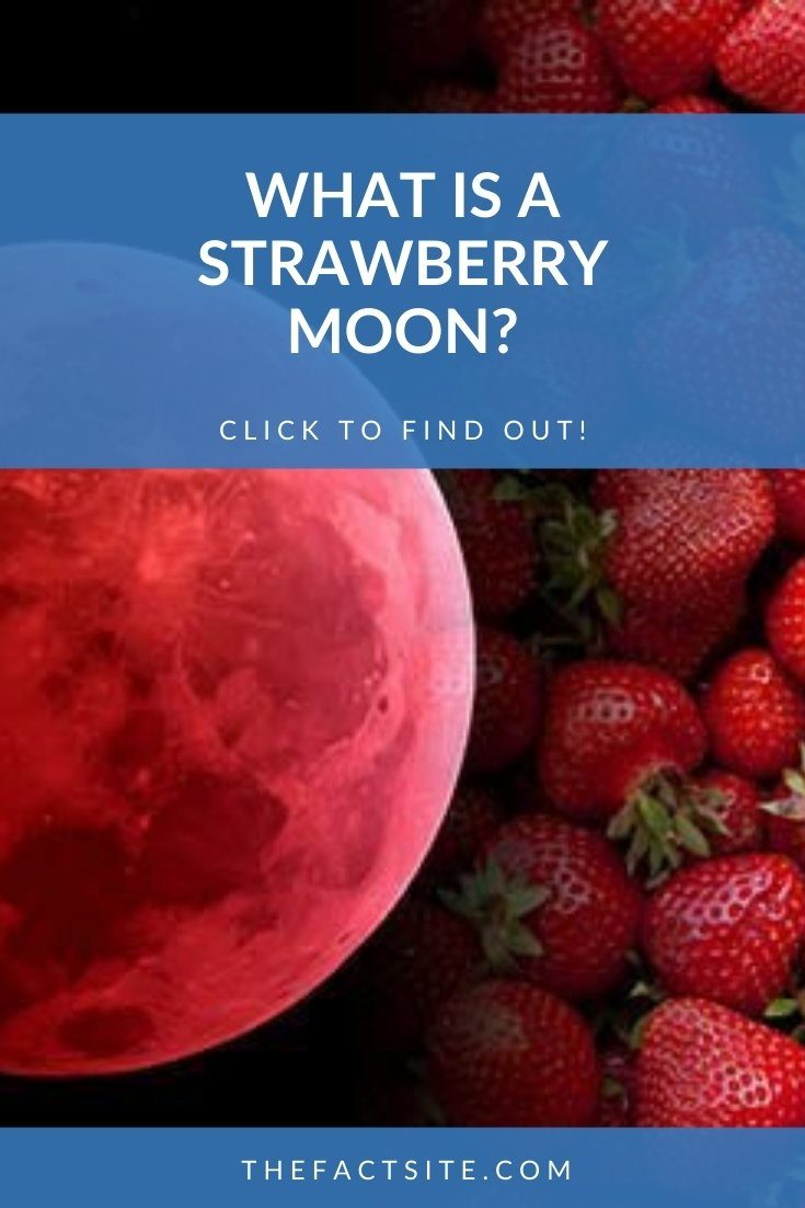What Is A Strawberry Moon?