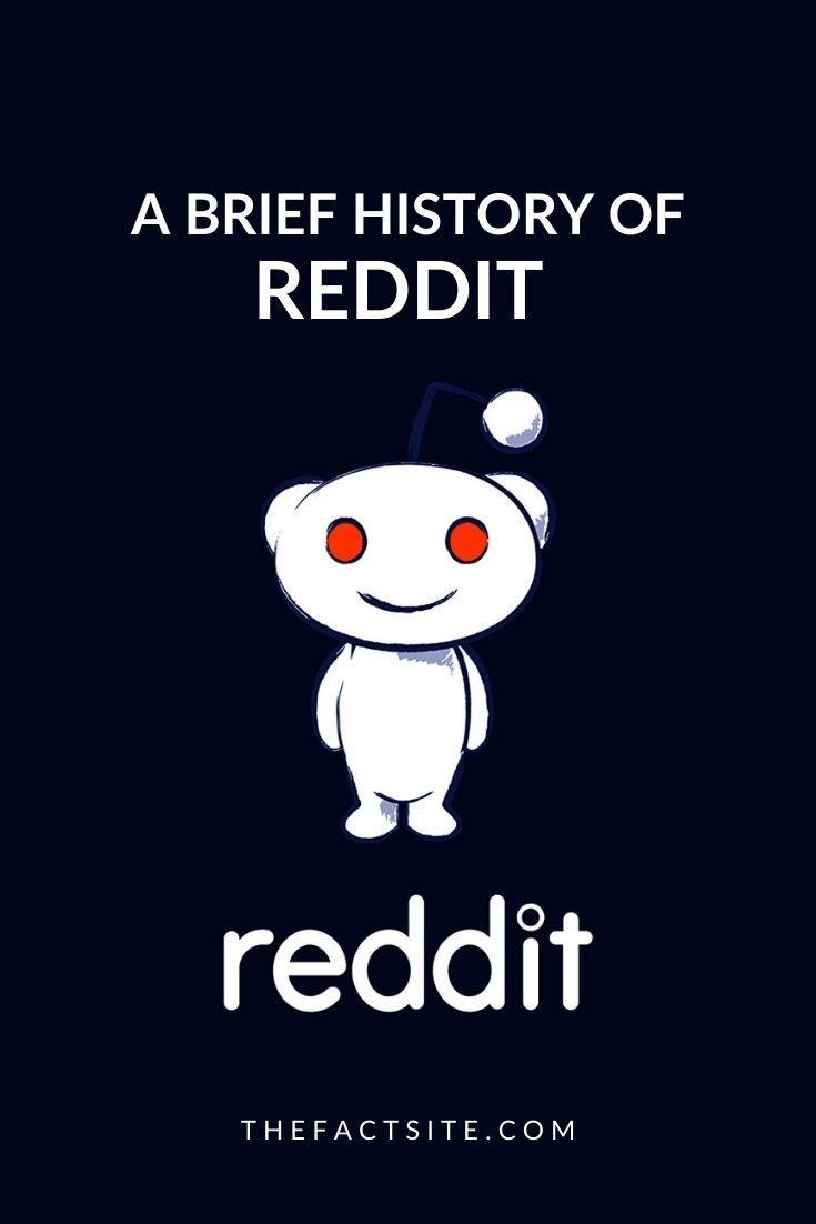 A Brief History Of Reddit