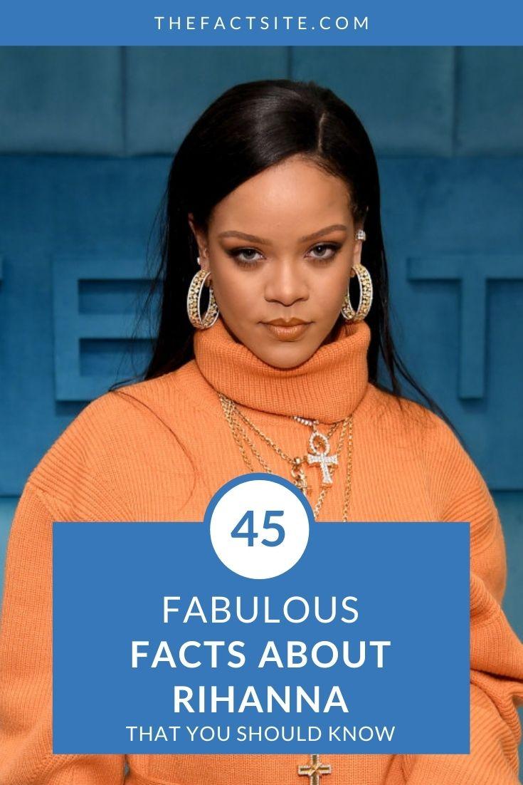 45 Fabulous Facts About Rihanna