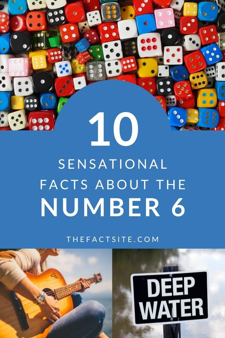 10 Sensational Facts About The Number 6