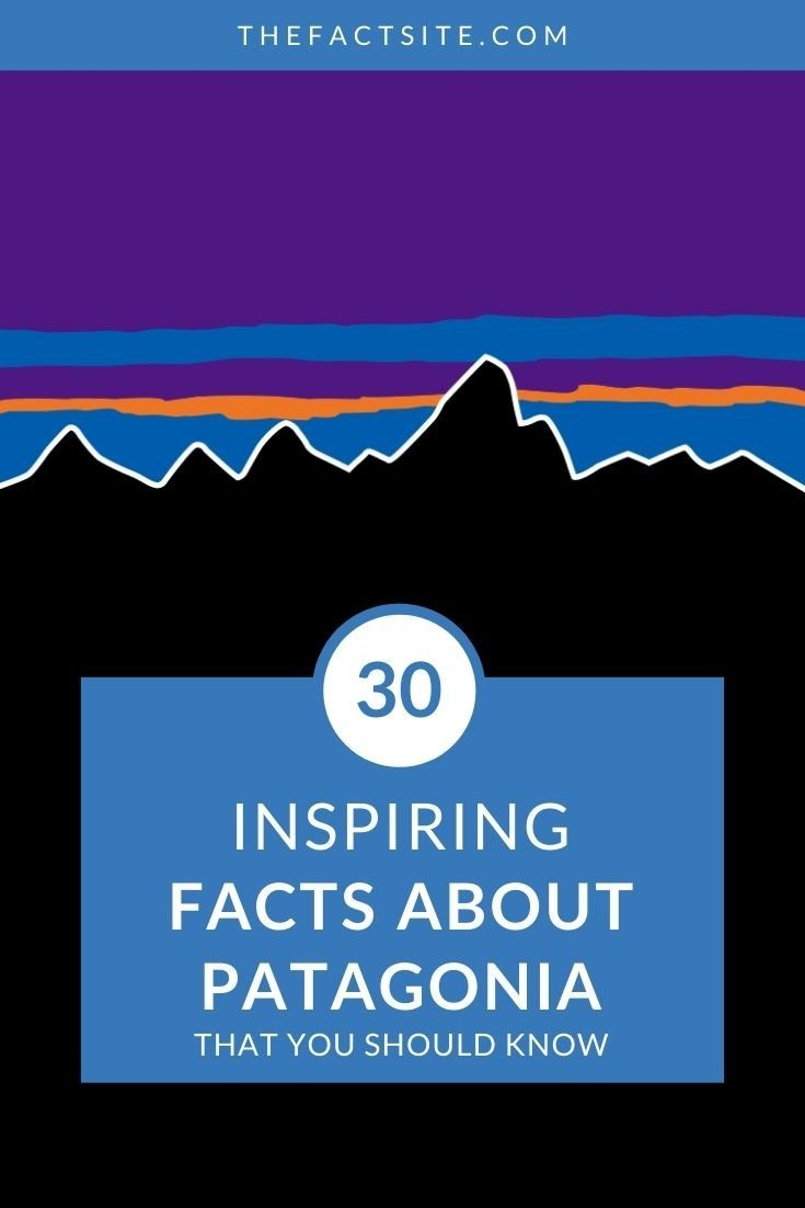 30 Inspiring Facts About Patagonia