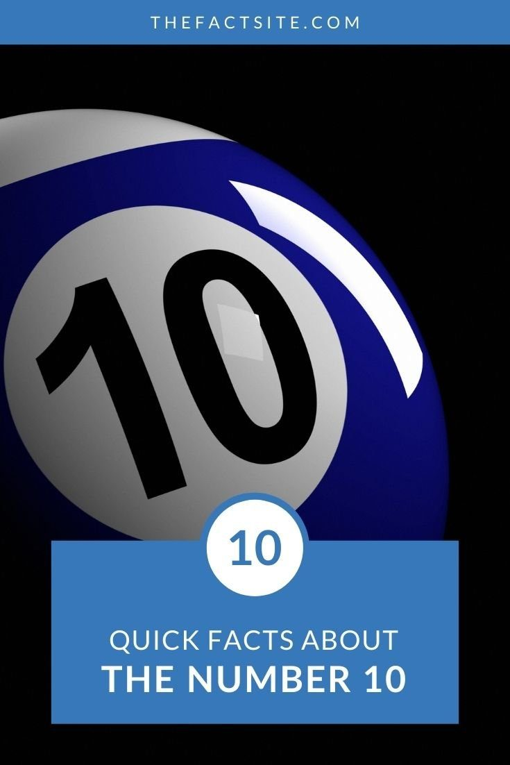 10 Quick Facts About The Number 10